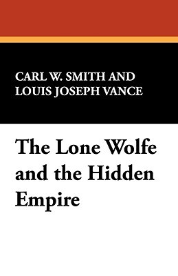 The Lone Wolfe and the Hidden Empire  by  Carl W. Smith
