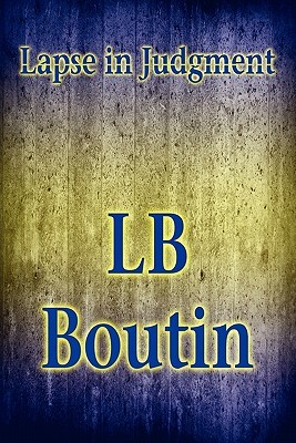 Lapse in Judgment LB Boutin
