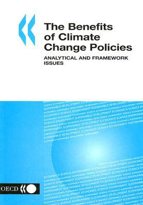 The Benefits of Climate Change Policies: Analytical and Framework Issues OECD/OCDE