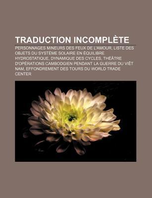 Traduction Incompl Te: Personnages Mineurs Des Feux de LAmour, Liste Des Objets Du Syst Me Solaire En Quilibre Hydrostatique  by  Source Wikipedia