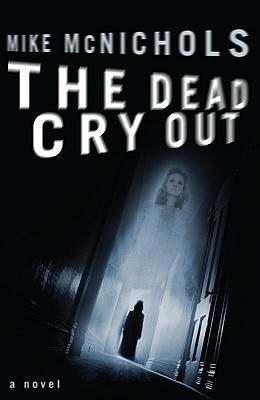 The Dead Cry Out Mike McNichols