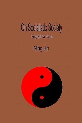 On Socialistic Society (English Version): English Version  by  Ning Jin