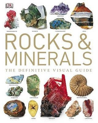 Rocks And Minerals: The Definitive Visual Guide  by  Ronald Bonewitz
