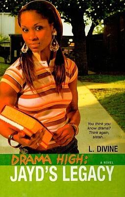 Jayds Legacy (Drama High, #3) L. Divine