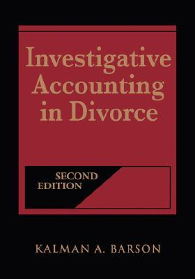Investigative Accounting in Divorce, 1997 Supplement Kalman A. Barson