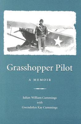 Grasshopper Pilot: A Memoir  by  Julian William Cummings