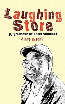 Laughing Store. a Treasury of Entertainment  by  Linus Asong
