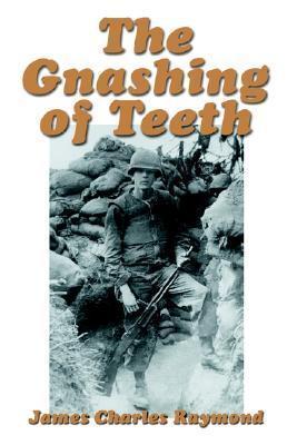 The Gnashing of Teeth James Charles Raymond