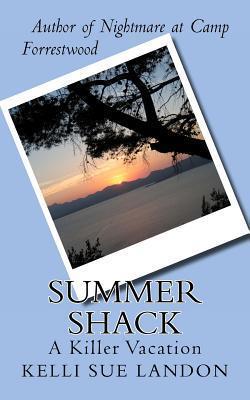 Summer Shack: A Killer Vacation  by  Kelli Sue Landon