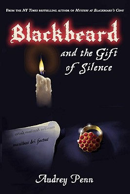 Blackbeard and the Gift of Silence  by  Audrey Penn