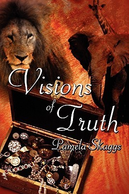 Visions of Truth  by  Pamela Skaggs