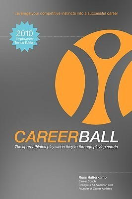Careerball: The Sport Athletes Play When Theyre Through Playing Sports Russ Hafferkamp