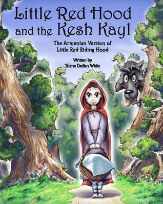 Little Red Hood and the Kesh Kayl  by  Talene White