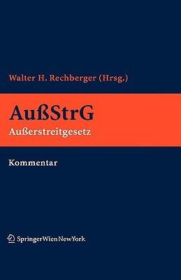Kommentar Zum Au Erstreitgesetz Walter H. Rechberger