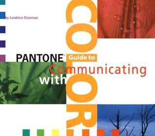Pantone Guide to Communicating with Color Leatrice Eiseman