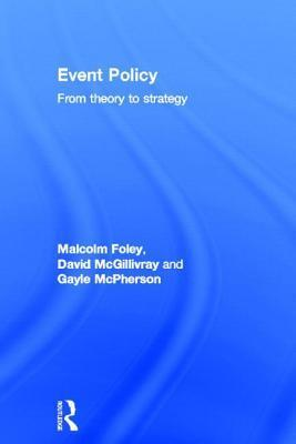 Event Policy: From Theory to Strategy  by  David McGillivray