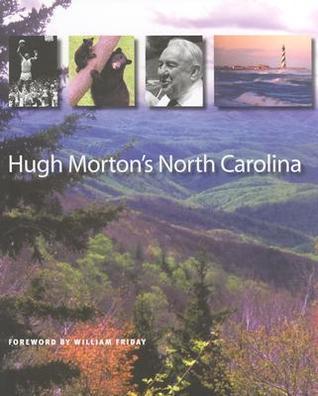 Hugh Mortons North Carolina  by  Hugh Morton