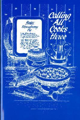 Calling All Cooks Three  by  Telephone Pioneers of America Alabama Chapter