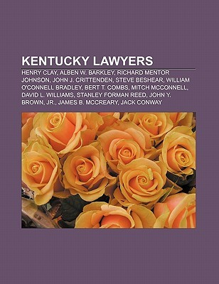 Kentucky Lawyers: Henry Clay, Alben W. Barkley, Richard Mentor Johnson, John J. Crittenden, Steve Beshear, William OConnell Bradley Source Wikipedia