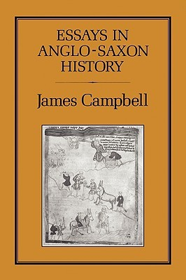 Essays in Anglo-Saxon History  by  James Campbell