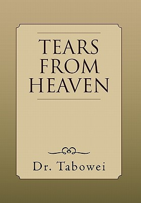 Tears from Heaven  by  Dr Tabowei