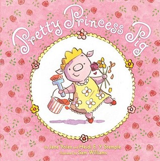 Pretty Princess Pig  by  Jane Yolen