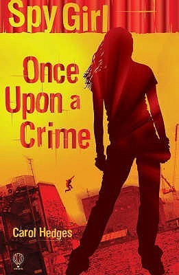 Once Upon a Crime (Spy Girl, #3) Carol Hedges