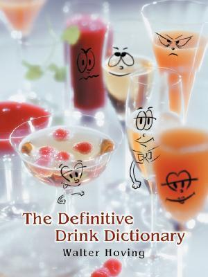 The Definitive Drink Dictionary Walter Hoving