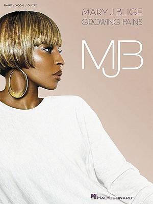 Mary J. Blige: Growing Pains Hal Leonard Publishing Company