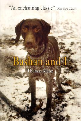 Bashan and I Thomas Mann