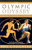 The Olympic Odyssey: Rekindling the True Spirit of the Great Games  by  Phil Cousineau