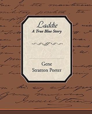 Laddie - A True Blue Story Gene Stratton-Porter