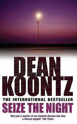 Seize The Night (Moonlight Bay, #2)  by  Dean Koontz