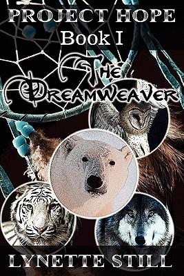 Project Hope: Book I - The Dreamweaver  by  Lynette Still