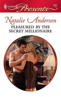 Pleasured the Secret Millionaire by Natalie Anderson