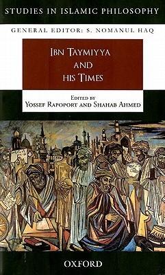 Ibn Taymiyya and His Times  by  Yossef Rapoport