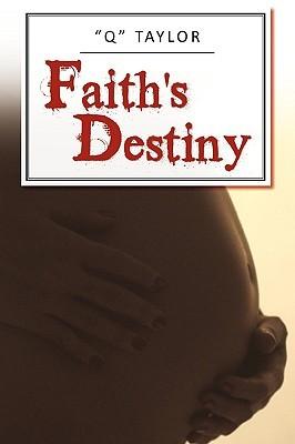 Faiths Destiny Q Taylor