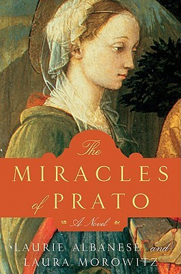 The Miracles of Prato: A Novel  by  Laurie Lico Albanese