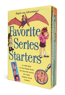 Favorite Series Starters: A Collection of First Books from Five Favorite Series for Early Chapter Book Readers Mary Pope Osborne