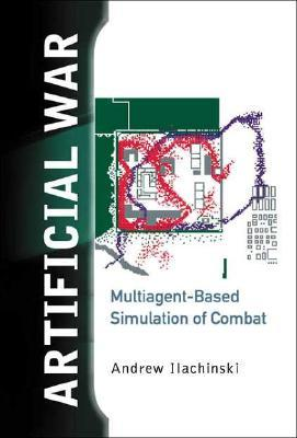 Artificial War: Multiagent Based Simulation Of Combat  by  Andrew Ilachinski