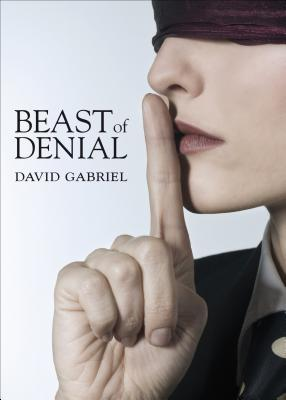 Beast of Denial  by  David Gabriel