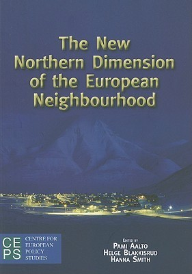 The New Northern Dimension of the European Neighborhood  by  Pami Aalto