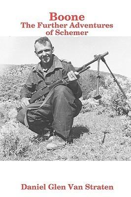 Boone: The Further Adventures of Schemer  by  Daniel Glen Van Straten
