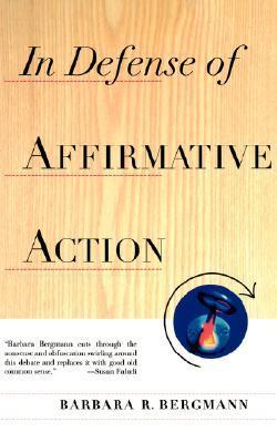In Defense Of Affirmative Action Barbara R. Bergmann
