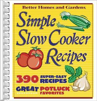 Simple Slow Cooker Recipes Better Homes and Gardens