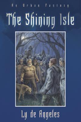 The Shining Isle: An Urban Fantasy Ly de Angeles