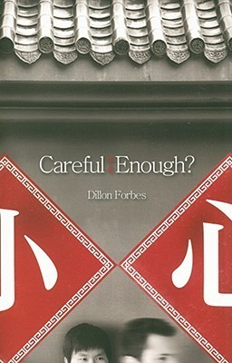 Careful Enough?  by  Dillon Forbes
