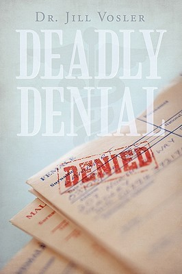 Deadly Denial Jill Vosler