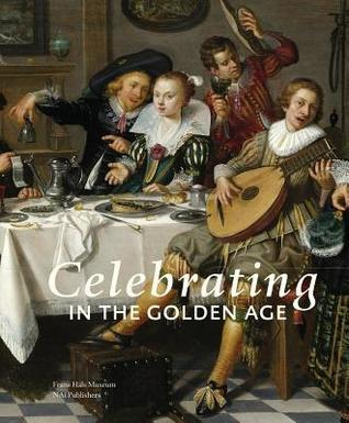 Celebrating in the Golden Age Anna Tummers
