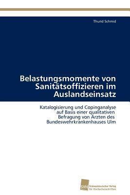 Belastungsmomente Von Sanitatsoffizieren Im Auslandseinsatz Thurid Schmid